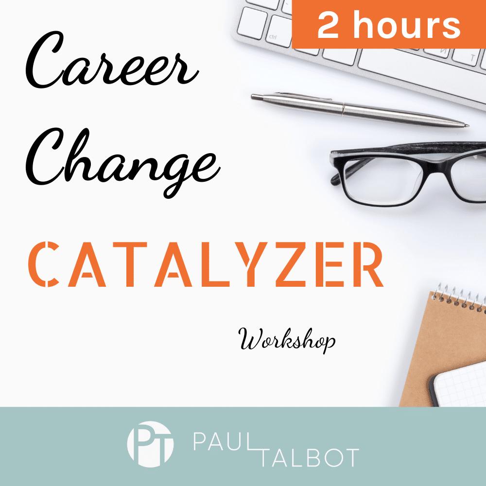 Career Change Catalyzer Workshop